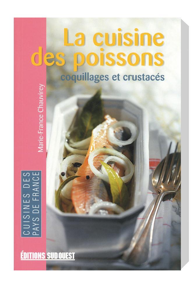 livre la cuisine des poissons coquillages et crustac s