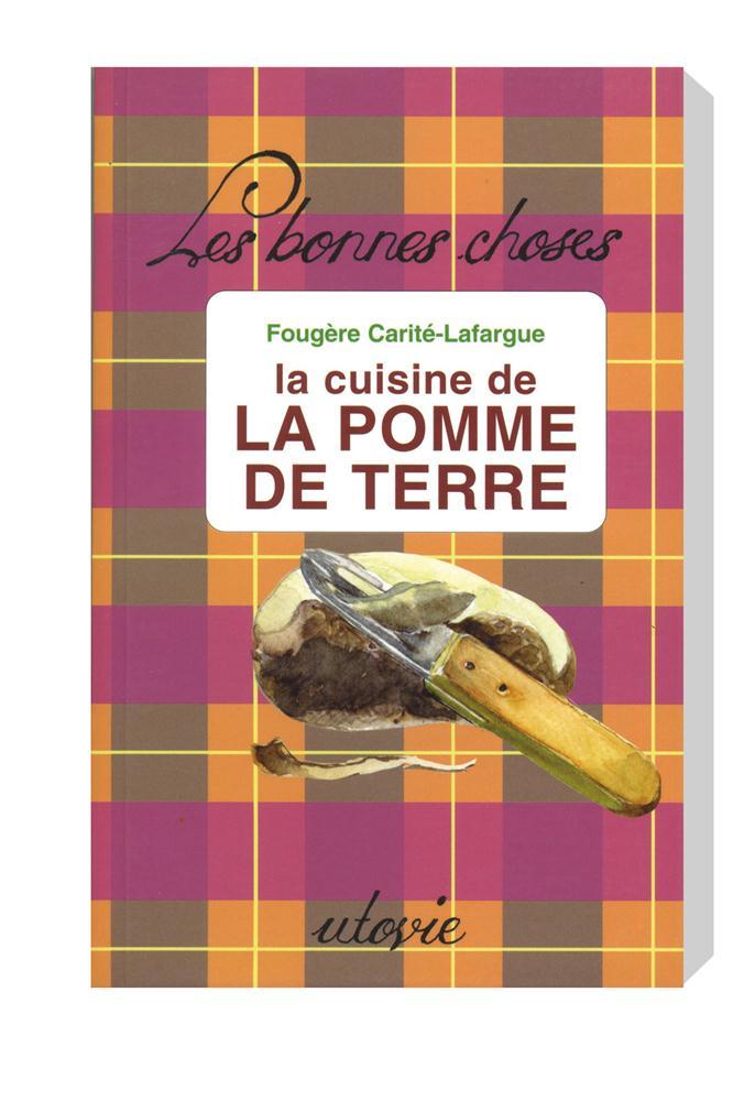La cuisine de la pomme de terre tom press - Cuisine de pomme de terre ...