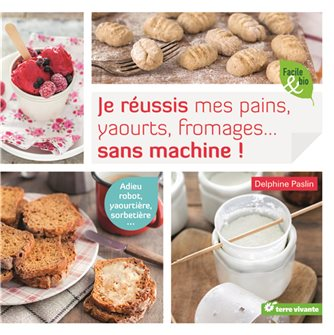 Livre Je réussis mes pains, yaourts, fromages
